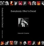 Everybody I Shot Is Dead book cover